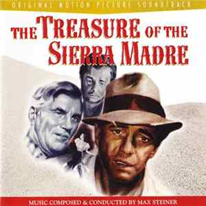 Max Steiner - Treasure Of The Sierra Madre, The: Original Motion Picture Soundtrack Album